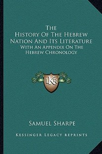 The History of the Hebrew Nation and Its Literature by Samuel Sharpe (9781163302194) - PaperBack - Modern & Contemporary Fiction Literature