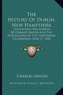 The History of Dublin, New Hampshire by Charles Mason (9781163302217) - PaperBack - Modern & Contemporary Fiction Literature