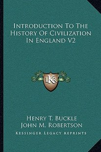 Introduction to the History of Civilization in England V2 by Henry T Buckle, John M Robertson (9781163302323) - PaperBack - Modern & Contemporary Fiction Literature