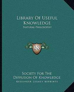 Library of Useful Knowledge by Society for the Diffusion of Knowledge (9781163302866) - PaperBack - Modern & Contemporary Fiction Literature