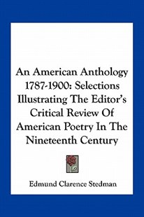 An American Anthology 1787-1900 by Edmund Clarence Stedman (9781163303092) - PaperBack - Modern & Contemporary Fiction Literature