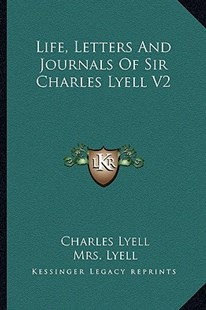 Life, Letters and Journals of Sir Charles Lyell V2 by Charles Lyell, Mrs Lyell (9781163303818) - PaperBack - Modern & Contemporary Fiction Literature