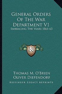 General Orders of the War Department V1 by Thomas M O'Brien, Oliver Diefendorf (9781163303931) - PaperBack - Modern & Contemporary Fiction Literature