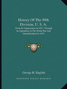 History of the 89th Division, U. S. A. by George H English (9781163304969) - PaperBack - Modern & Contemporary Fiction Literature