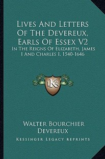Lives and Letters of the Devereux, Earls of Essex V2 by Walter Bourchier Devereux (9781163305003) - PaperBack - Modern & Contemporary Fiction Literature