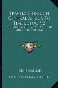 Travels Through Central Africa to Timbuctoo V2 by Rene Caillie (9781163305935) - PaperBack - Modern & Contemporary Fiction Literature