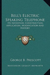 Bell's Electric Speaking Telephone by George Bartlett Prescott (9781163306543) - PaperBack - Modern & Contemporary Fiction Literature