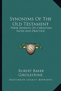 Synonyms of the Old Testament by Robert Baker Girdlestone (9781163306925) - PaperBack - Modern & Contemporary Fiction Literature