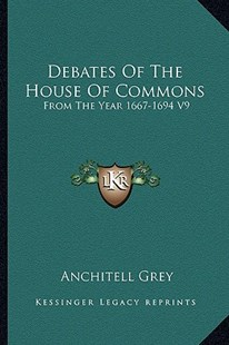 Debates of the House of Commons by Anchitell Grey (9781163307151) - PaperBack - Modern & Contemporary Fiction Literature