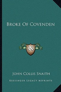 Broke of Covenden by John Collis Snaith (9781163308325) - PaperBack - Modern & Contemporary Fiction Literature