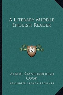 A Literary Middle English Reader by Albert Stanburrough Cook (9781163308349) - PaperBack - Modern & Contemporary Fiction Literature