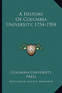 A History of Columbia University, 1754-1904 by Columbia University Press (9781163308844) - PaperBack - Modern & Contemporary Fiction Literature