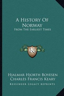 A History of Norway by Hjalmar Hjorth Boyesen (9781163308882) - PaperBack - Modern & Contemporary Fiction Literature
