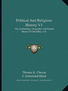 Political and Religious History V1 by Thomas Kelly Cheyne, J Sutherland Black (9781163309018) - PaperBack - Modern & Contemporary Fiction Literature