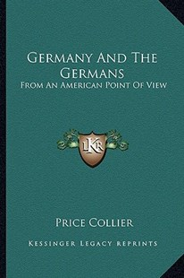 Germany and the Germans by Price Collier (9781163309377) - PaperBack - Modern & Contemporary Fiction Literature