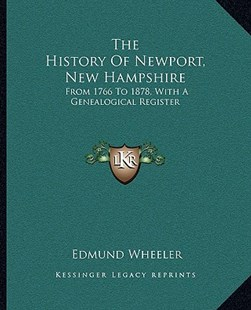 The History of Newport, New Hampshire by Edmund Wheeler (9781163310694) - PaperBack - History