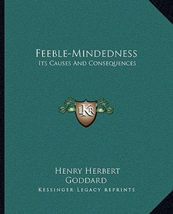 Feeble-Mindedness by Henry Herbert Goddard (9781163310816) - PaperBack - Modern & Contemporary Fiction Literature