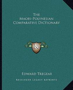 The Maori-Polynesian Comparative Dictionary by Edward Tregear (9781163311219) - PaperBack - Modern & Contemporary Fiction Literature