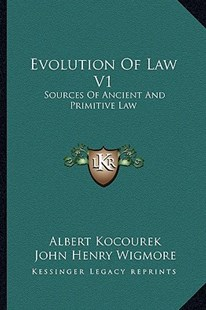 Evolution of Law V1 by Albert Kocourek, John Henry Wigmore (9781163311479) - PaperBack - Modern & Contemporary Fiction Literature