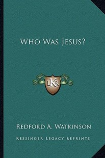 Who Was Jesus? by Redford A Watkinson (9781163311516) - PaperBack - Modern & Contemporary Fiction Literature