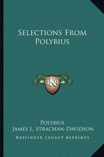 Selections from Polybius by Polybius, James L Strachan-Davidson (9781163311523) - PaperBack - Modern & Contemporary Fiction Literature