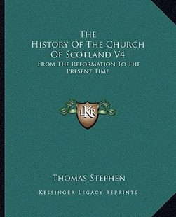 The History of the Church of Scotland V4 by Thomas Stephen (9781163311998) - PaperBack - Modern & Contemporary Fiction Literature