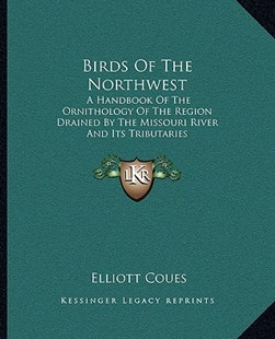 Birds of the Northwest by Elliott Coues (9781163312575) - PaperBack - Modern & Contemporary Fiction Literature