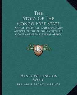 The Story of the Congo Free State by Henry Wellington Wack (9781163312810) - PaperBack - Modern & Contemporary Fiction Literature