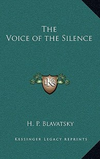 The Voice of the Silence by Helena Petrovna Blavatsky (9781163313435) - HardCover - Modern & Contemporary Fiction Literature