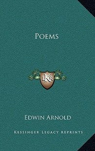 Poems by Edwin Arnold Sir (9781163313626) - HardCover - Poetry & Drama Poetry