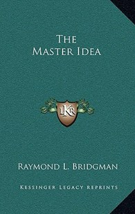 The Master Idea by Raymond Landon Bridgman (9781163315545) - HardCover - Modern & Contemporary Fiction Literature