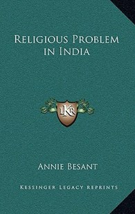 Religious Problem in India by Annie Besant (9781163315699) - HardCover - Modern & Contemporary Fiction Literature