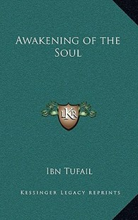 Awakening of the Soul by Ibn Tufail (9781163315804) - HardCover - Modern & Contemporary Fiction Literature