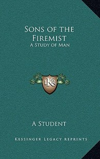 Sons of the Firemist by Student (9781163315811) - HardCover - Modern & Contemporary Fiction Literature