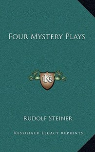 Four Mystery Plays by Rudolf Steiner (9781163316580) - HardCover - Modern & Contemporary Fiction Literature