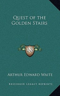 Quest of the Golden Stairs by Arthur Edward Waite (9781163316658) - HardCover - Modern & Contemporary Fiction Literature