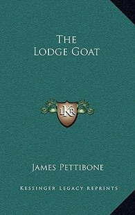 The Lodge Goat by James Pettibone (9781163316665) - HardCover - Modern & Contemporary Fiction Literature
