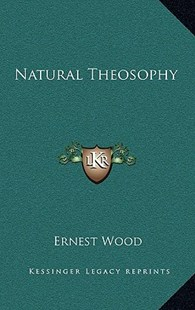 Natural Theosophy by Ernest Wood (9781163318935) - HardCover - Modern & Contemporary Fiction Literature