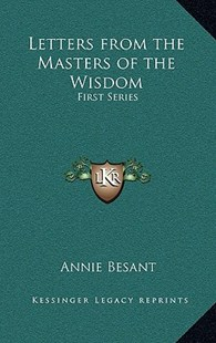 Letters from the Masters of the Wisdom by Annie Besant (9781163319154) - HardCover - Modern & Contemporary Fiction Literature