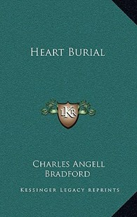 Heart Burial by Charles Angell Bradford (9781163319529) - HardCover - Modern & Contemporary Fiction Literature