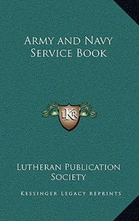 Army and Navy Service Book by Lutheran Publication Society (9781163321898) - HardCover - Modern & Contemporary Fiction Literature