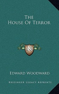 The House of Terror by Edward Woodward (9781163322154) - HardCover - Modern & Contemporary Fiction Literature