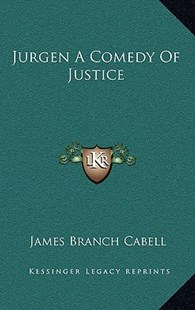 Jurgen a Comedy of Justice by James Branch Cabell (9781163322260) - HardCover - Modern & Contemporary Fiction Literature