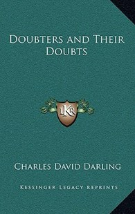 Doubters and Their Doubts by Charles David Darling (9781163323595) - HardCover - Modern & Contemporary Fiction Literature