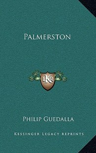 Palmerston by Philip Guedalla (9781163323724) - HardCover - Modern & Contemporary Fiction Literature