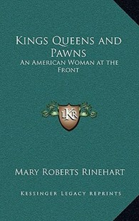 Kings Queens and Pawns by Mary Roberts Rinehart (9781163325254) - HardCover - History Latin America