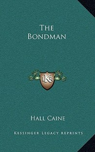 The Bondman by Hall Caine (9781163325438) - HardCover - Modern & Contemporary Fiction Literature