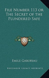 File Number 113 or the Secret of the Plundered Safe by Emile Gaboriau (9781163326060) - HardCover - Modern & Contemporary Fiction Literature