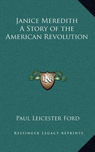 Janice Meredith a Story of the American Revolution by Paul Leicester Ford (9781163326480) - HardCover - Modern & Contemporary Fiction Literature
