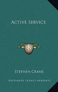 Active Service by Stephen Crane (9781163327319) - HardCover - Modern & Contemporary Fiction Literature